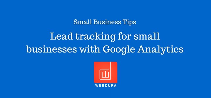 Lead tracking for small businesses with Google Analytics