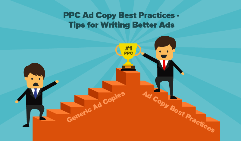 PPC Ad Copy Best Practices - 10 Tips for Writing Better Ads