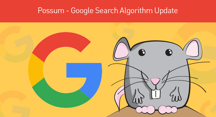 Possum - Google Search Algorithm Update