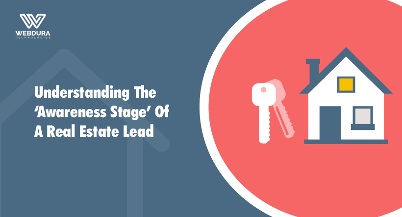 Understanding the 'Awareness Stage' of a real estate lead