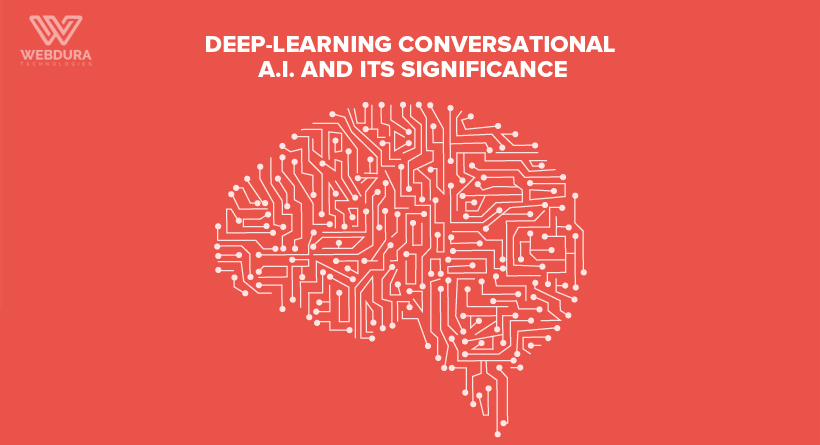 Deep-Learning Conversational A.I. (Artificial Intelligence) And Its Significance