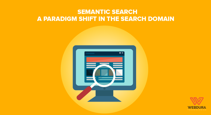 Semantic Search – A Paradigm Shift In The Search Domain
