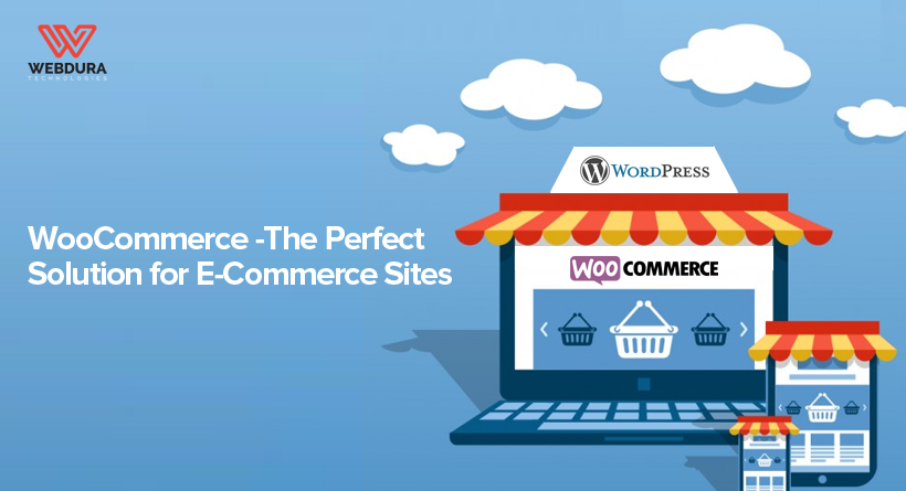 WooCommerce – The Perfect Solution for E-Commerce Sites
