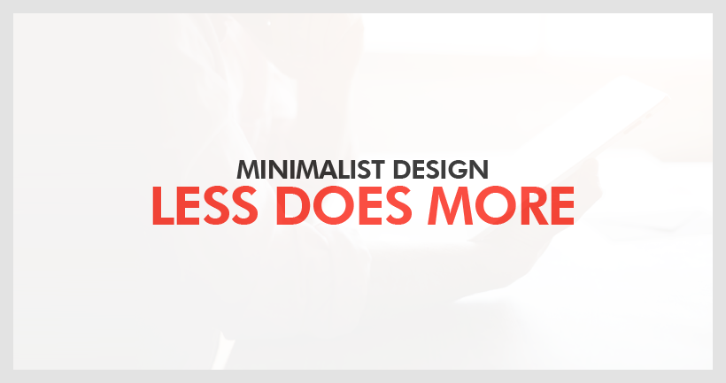 Minimalist Design – Less Does More