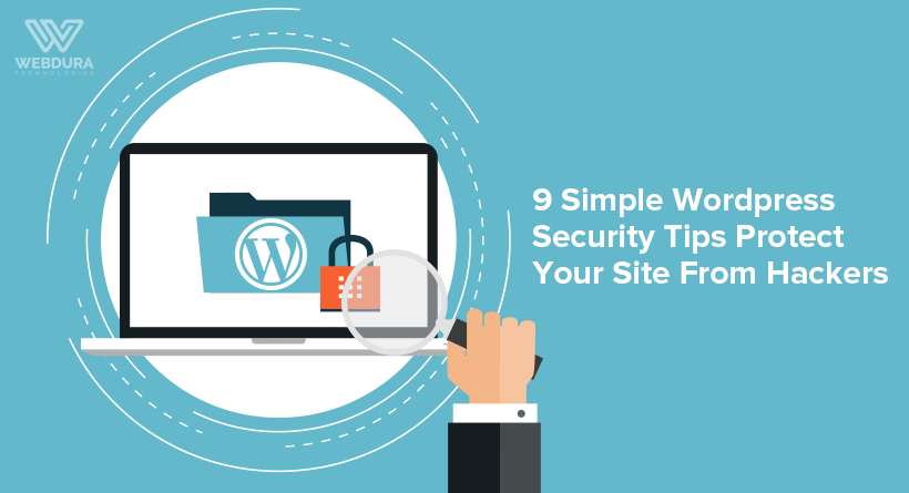 9 Simple WordPress Security Tips To Protect Your Site From Hackers