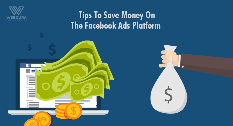 Tips To Save Money On The Facebook Ads Platform