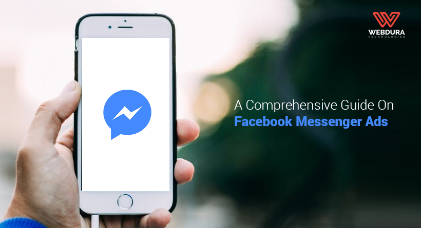 A Comprehensive Guide On Facebook Messenger Ads