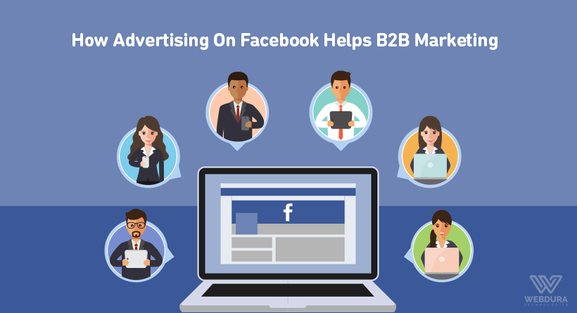 How Advertising On Facebook Helps B2B Marketing