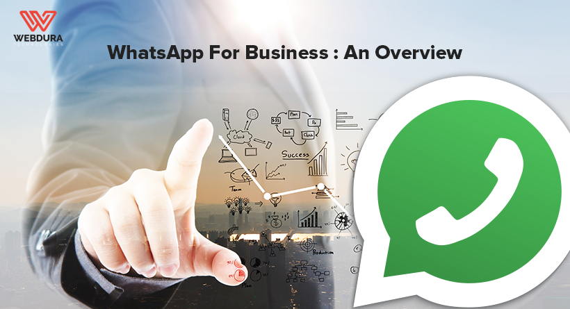 WhatsApp For Business : An Overview