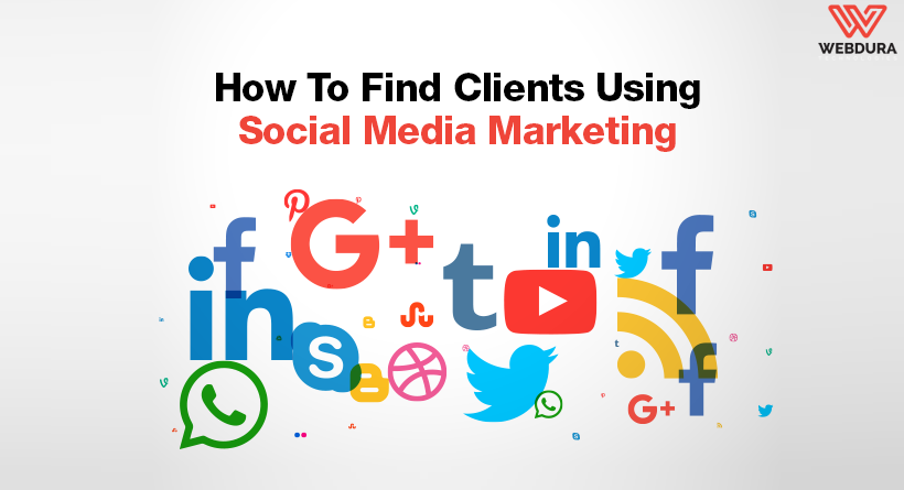 How To Find Clients Using Social Media Marketing