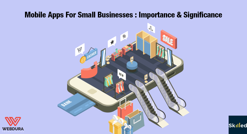 Mobile Apps For Small Businesses : Importance & Significance