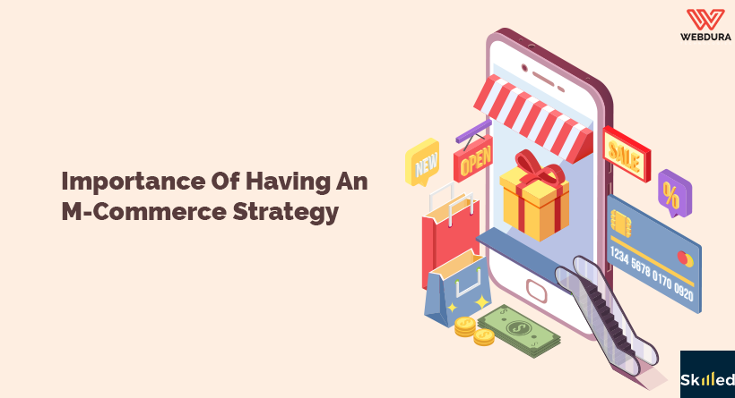Importance Of Having An M-Commerce Strategy