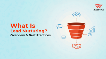 What Is Lead Nurturing? Overview & Best Practices
